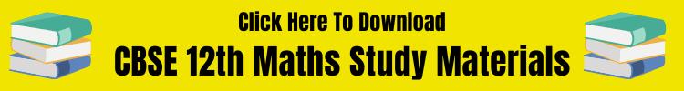 CBSE 12th Maths Study Materials