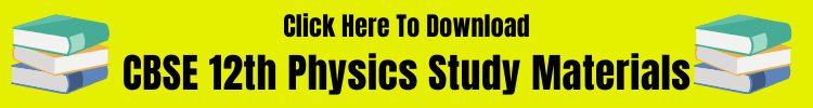 CBSE 12th Physics Study Materials