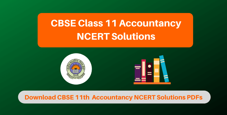 CBSE Class 11 Accountancy NCERT Solutions