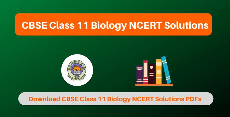 CBSE Class 11 Biology NCERT Solutions