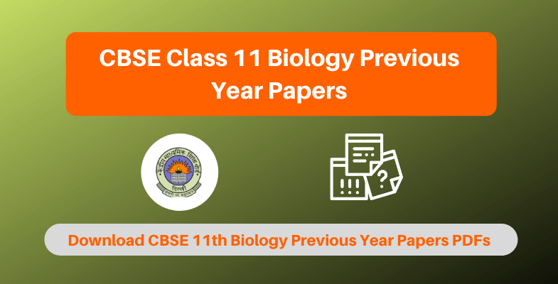 CBSE Class 11 Biology Previous Year Papers