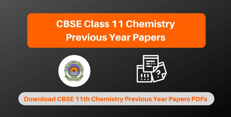 CBSE Class 11 Chemistry Previous Year Papers