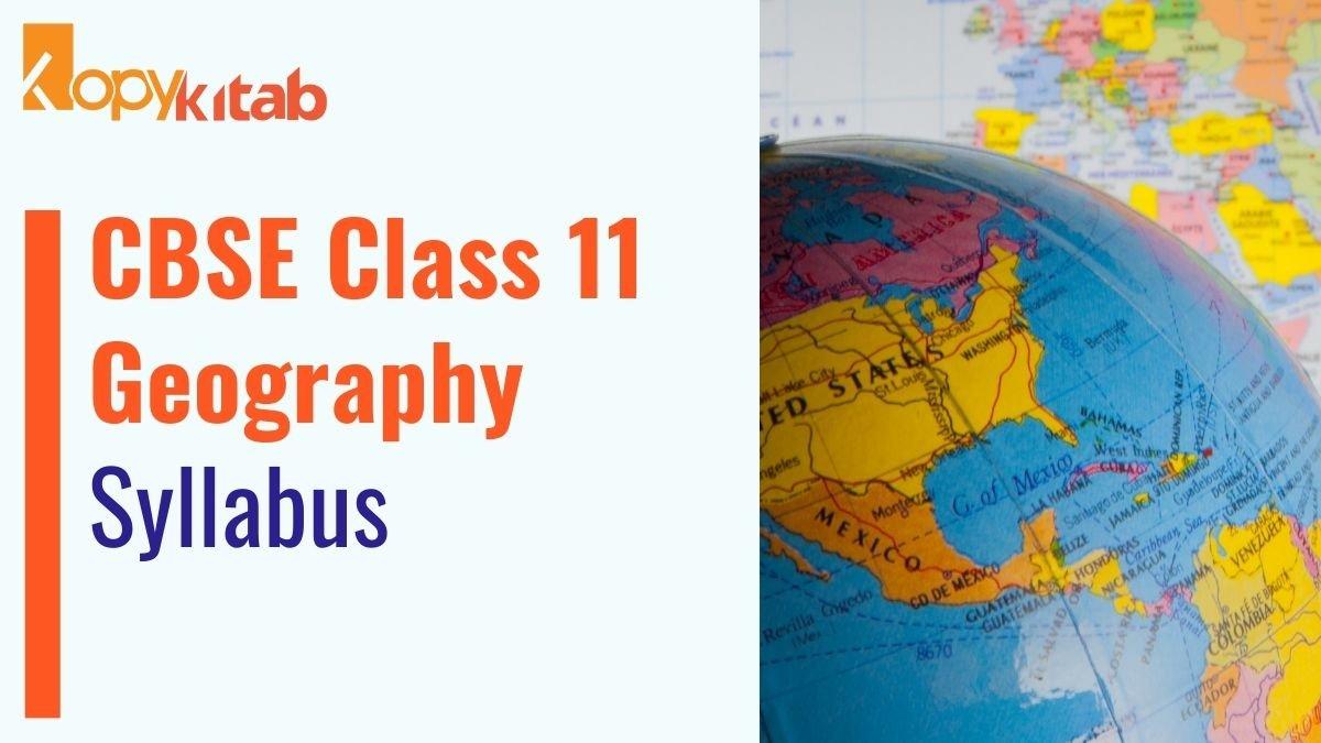 CBSE Class 11 Geography Syllabus