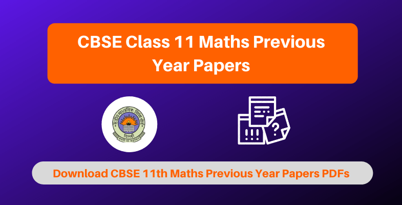 CBSE Class 11 Maths Previous Year Papers