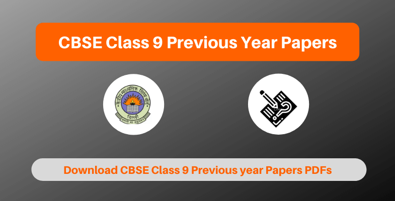 CBSE Class 9 Previous Year Papers