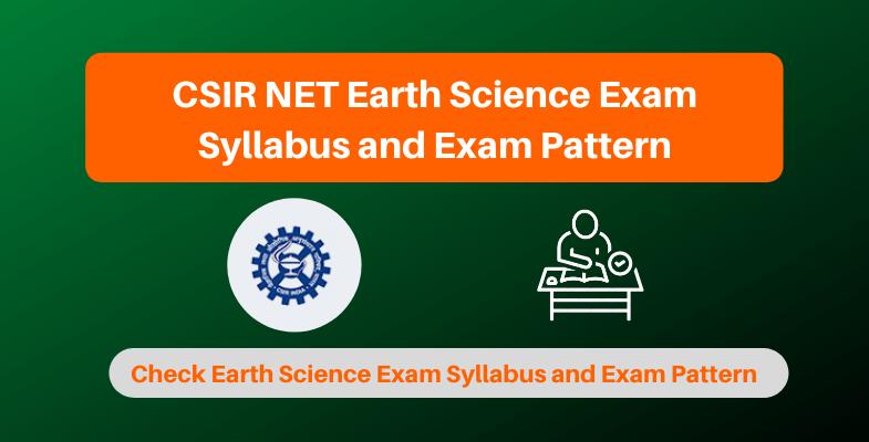 CSIR NET Earth Science Exam Syllabus and Exam Pattern