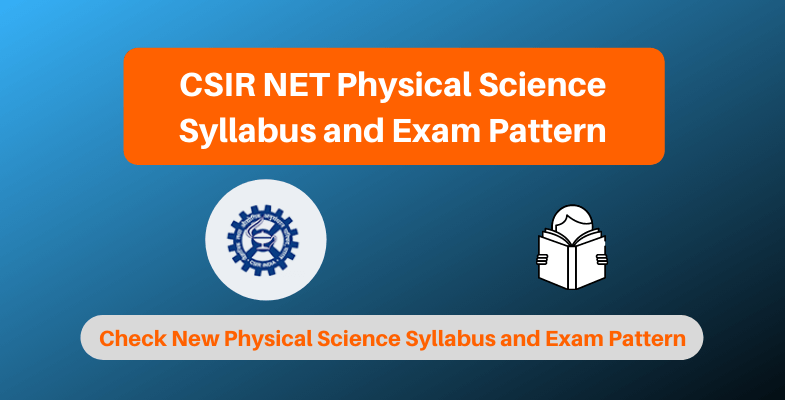 CSIR NET Physical Science Syllabus and Exam Pattern