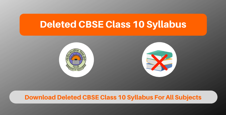 Deleted CBSE Class 10 Syllabus