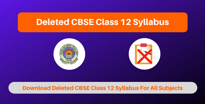Deleted CBSE Class 12 Syllabus