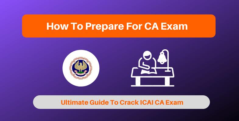 How To Prepare For CA Exam