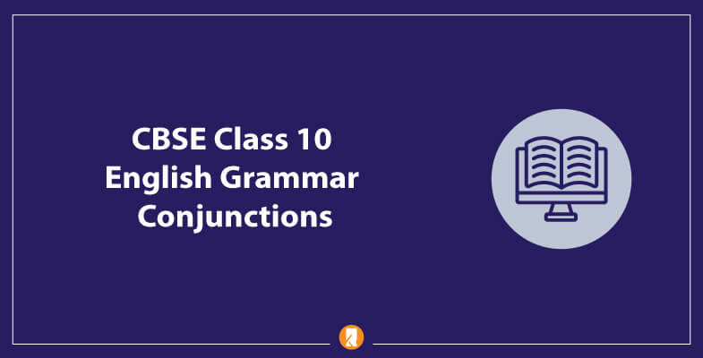 CBSE-Class-10-English-Grammar-Conjunctions