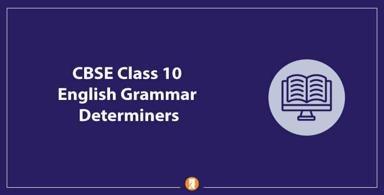 CBSE-Class-10-English-Grammar-Determiners