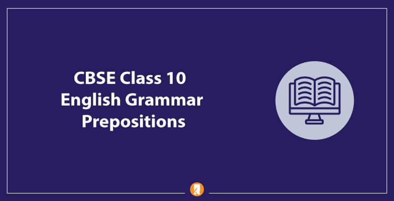 CBSE-Class-10-English-Grammar-Prepositions