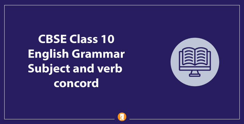 CBSE-Class-10-English-Grammar-Subject-and-verb-concord