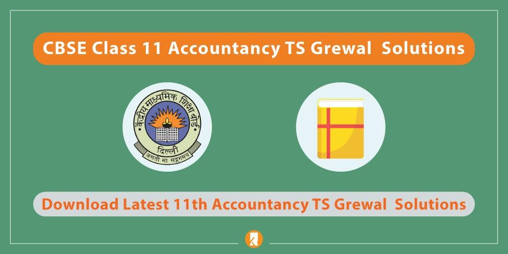 CBSE-Class-11-Accountancy-TS-Grewal-Solutions