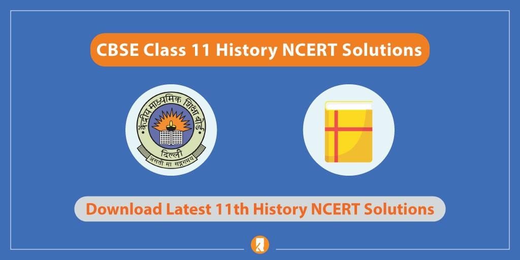 CBSE-Class-11-History-NCERT-Solutions