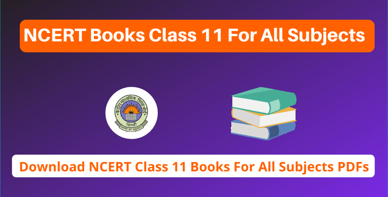 NCERT Books Class 11 For All Subjects
