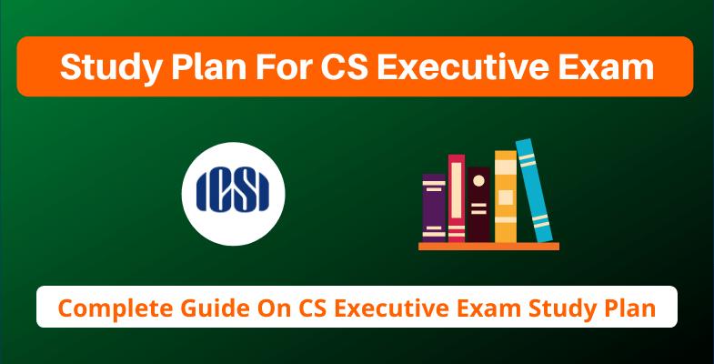 Study Plan For CS Executive Exam