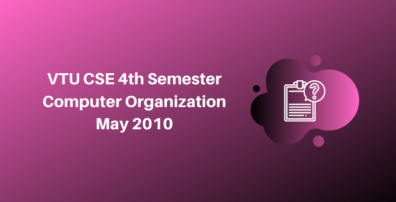 VTU CSE 4th Semester Computer Organization May 2010