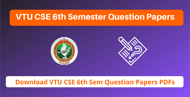 VTU CSE 6th Semester Question Papers