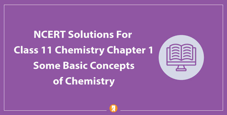 NCERT-Solutions-For-Class-11-Chemistry-Chapter-1-Some-Basic-Concepts-of-Chemistry