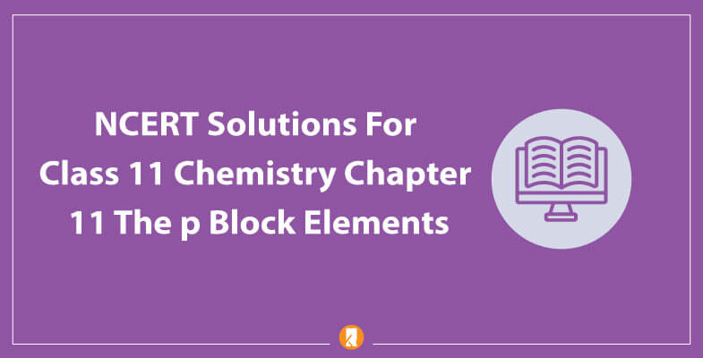 NCERT-Solutions-For-Class-11-Chemistry-Chapter-11-The-p-Block-Elements