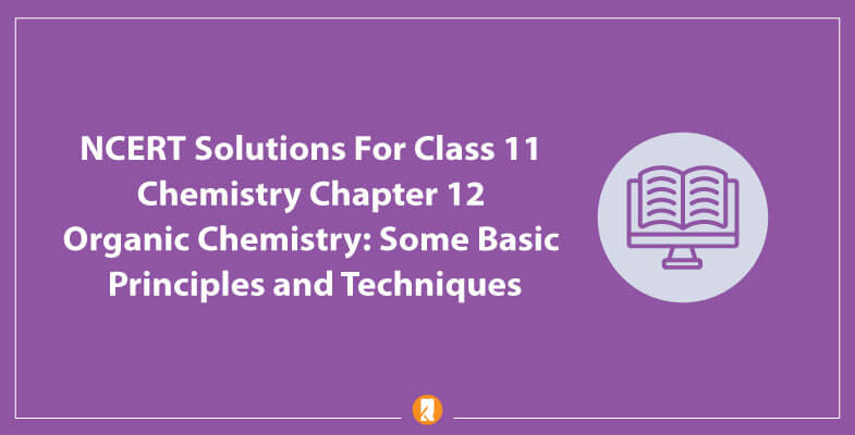 NCERT-Solutions-For-Class-11-Chemistry-Chapter-12-Organic-Chemistry