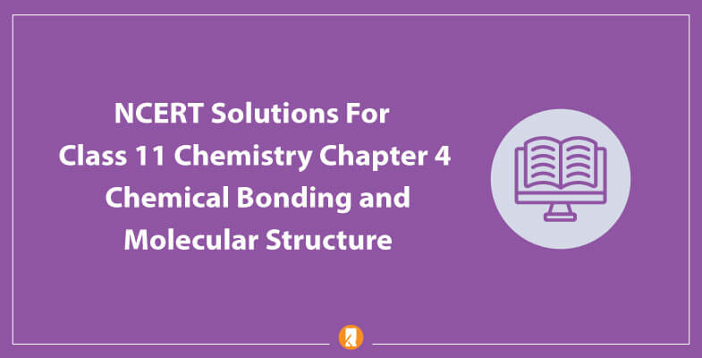 NCERT-Solutions-For-Class-11-Chemistry-Chapter-4-Chemical-Bonding-and-Molecular-Structure