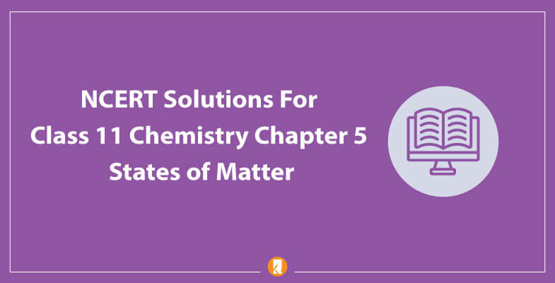 NCERT-Solutions-For-Class-11-Chemistry-Chapter-5-States-of-Matter