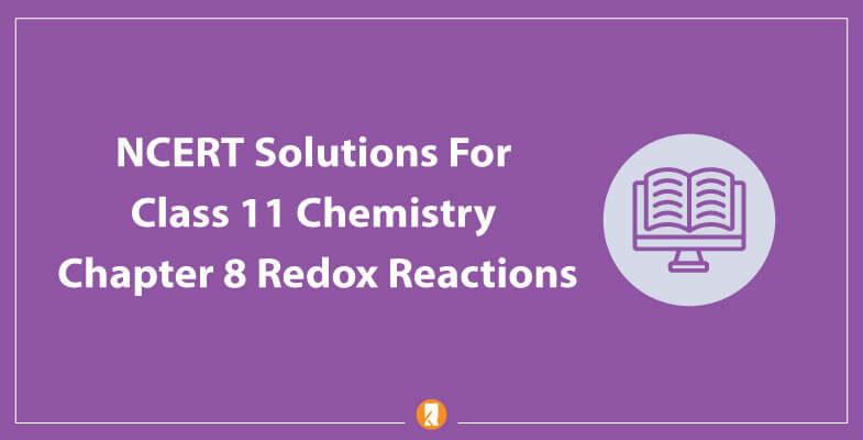 NCERT-Solutions-For-Class-11-Chemistry-Chapter-8-Redox-Reactions