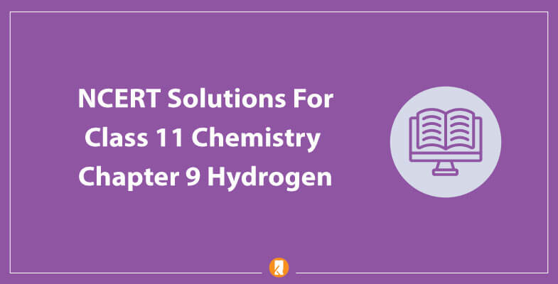 NCERT-Solutions-For-Class-11-Chemistry-Chapter-9-Hydrogen
