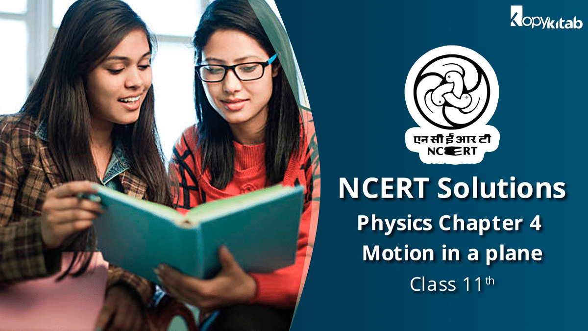 NCERT Solutions for Class 11 Physics Chapter 4