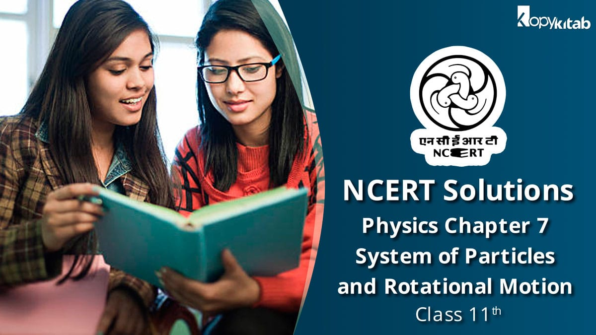 NCERT Solutions for Class 11 Physics Chapter 7