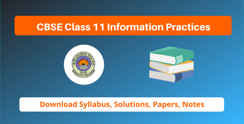 CBSE Class 11 Information Practices