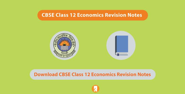 CBSE Class 12 Economics Revision Notes