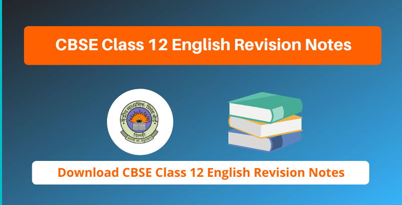 CBSE Class 12 English Revision Notes