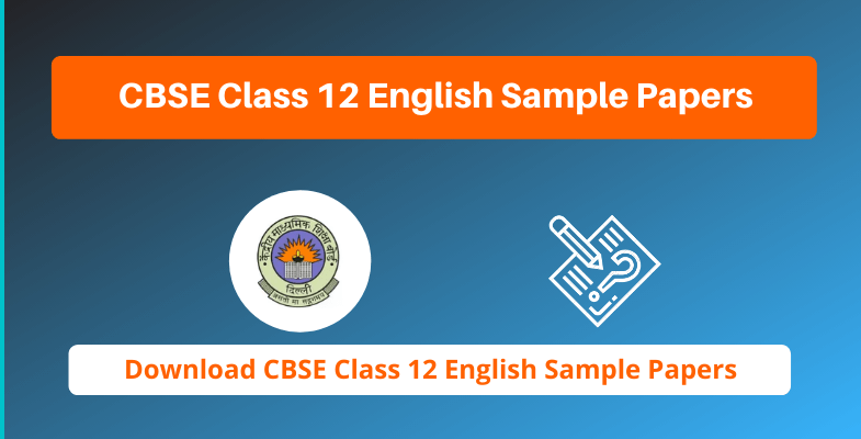 CBSE Class 12 English Sample Papers
