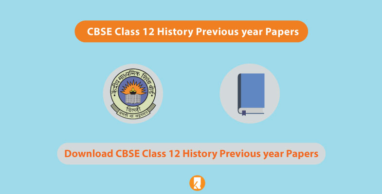 CBSE Class 12 History Previous year Papers