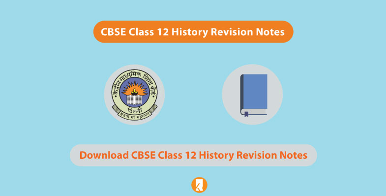 CBSE-Class-12-History-Revision-Notes