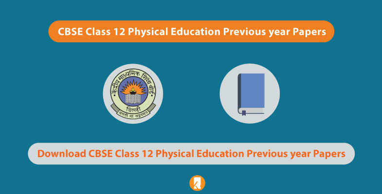 CBSE Class 12 Physical Education Previous year Papers