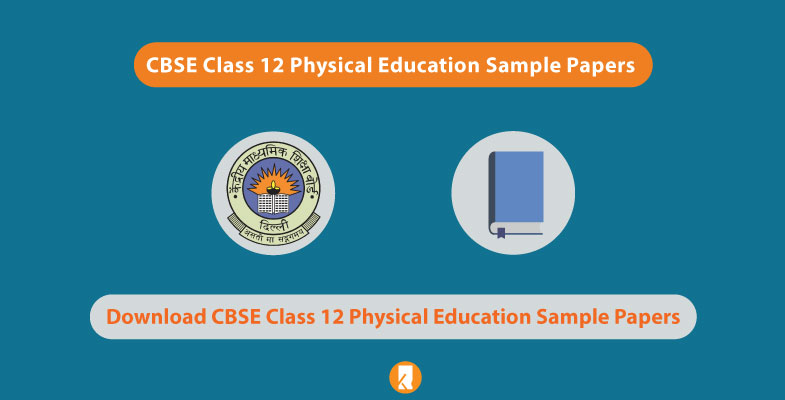 CBSE Class 12 Physical Education Sample Papers