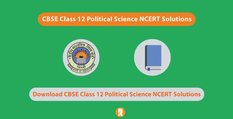 CBSE Class 12 Political Science NCERT Solutions