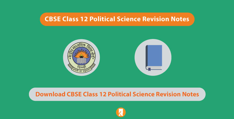 CBSE Class 12 Political Science Revision Notes