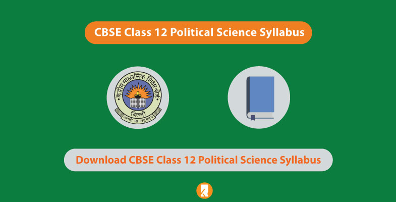 CBSE Class 12 Political Science Syllabus