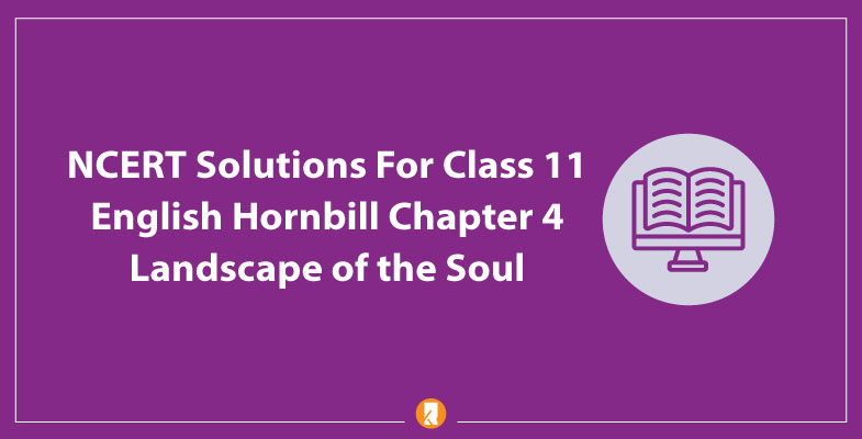 NCERT-Solutions-For-Class-11-English-Hornbill-Chapter-4-Landscape-of-the-Soul