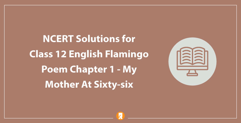 NCERT Solutions for Class 12 English Flamingo Poem Chapter 1