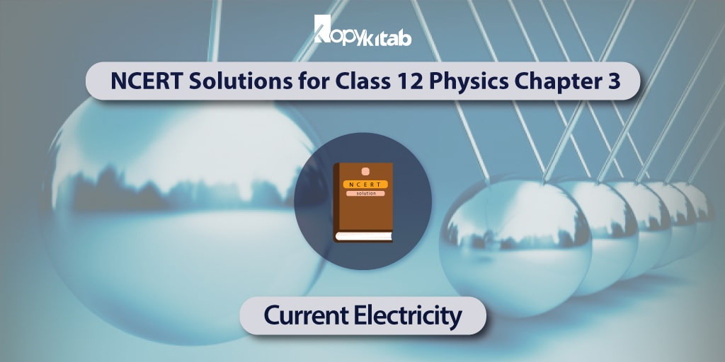 NCERT-Solutions-for-Class-12-Physics-Chapter-3---Current-Electricity-min