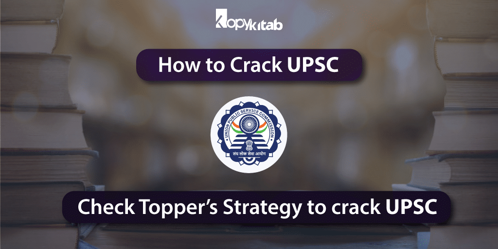 How to crack UPSC? Highly Effective Guide for UPSC Exam