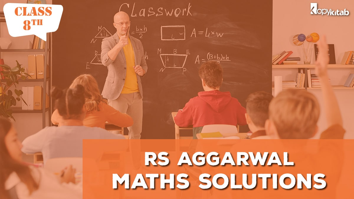 RS Aggarwal Class 8 Maths Solutions