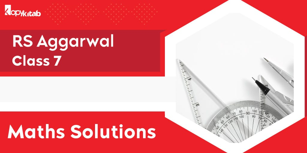 RS Aggarwal Class 7 Maths Solutions